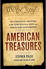 American Treasures: The Secret Efforts to Save the Declaration of Independence, the Constitution, and the Gettysburg Address Kindle Edition