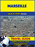 Marseille Travel Guide (Quick Trips Series): Sights, Culture, Food, Shopping & Fun