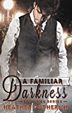 A Familiar Darkness (Soul Ties Book 1)