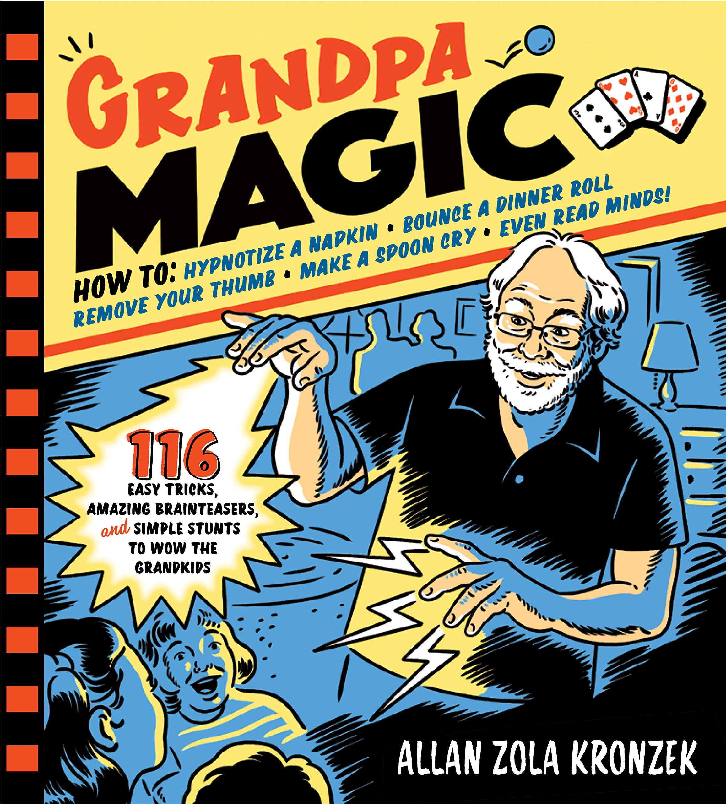 Grandpa Magic: 116 Easy Tricks, Amazing Brainteasers, and Simple Stunts to  Wow the Grandkids: Allan Zola Kronzek: 9781523501052: Amazon.com: Books
