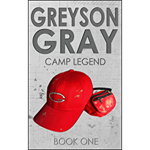 Greyson Gray: Camp Legend (Clean Action Adventure Series for Kids Age 9-12) (The Greyson Gray Series Book 1)