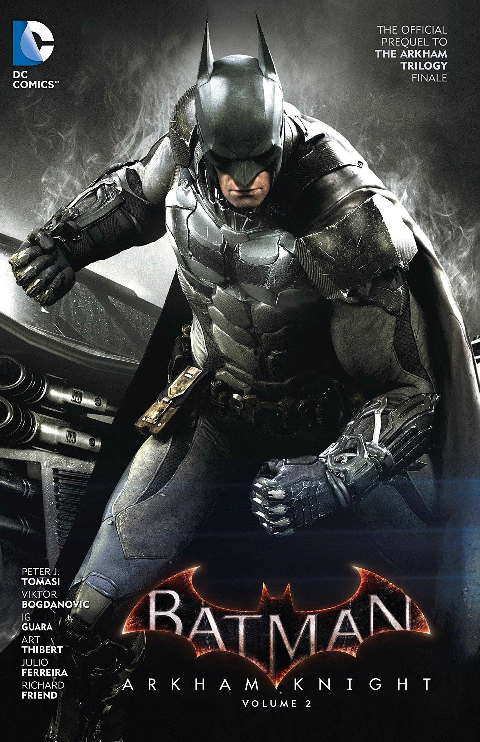 Batman: Arkham Knight Vol. 2: The Official Prequel to the Arkham Trilogy  Finale: Peter J. Tomasi, Viktor Bogdanovic: 9781401263409: Amazon.com: Books