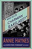 Who Killed Charmian Karslake?: An Inspector Stoddart Mystery: Volume 3 (The Inspector Stoddart Mysteries)