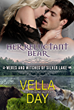 Her Reluctant Bear: A Hot Paranormal Fantasy Saga with Witches, Werewolves, and Werebears (Weres and Witches of Silver Lake Book 5)