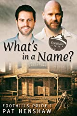 What's in a Name? (Foothills Pride Book 1) Kindle Edition