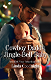 Cowboy Daddy, Jingle-Bell Baby (Christmas Treats)