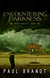 Encountering Darkness: Pete's Life Changer (The Great Pursuit Book 1)