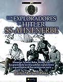 Los exploradores de Hitler: SS-AHNENERBE (Historia Incógnita)