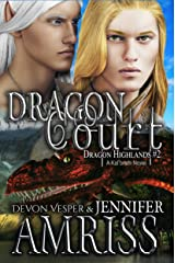 Dragon Court (An M/M Gay Fantasy Romance): A Kal'brath Novel (Dragon Highlands Book 2)