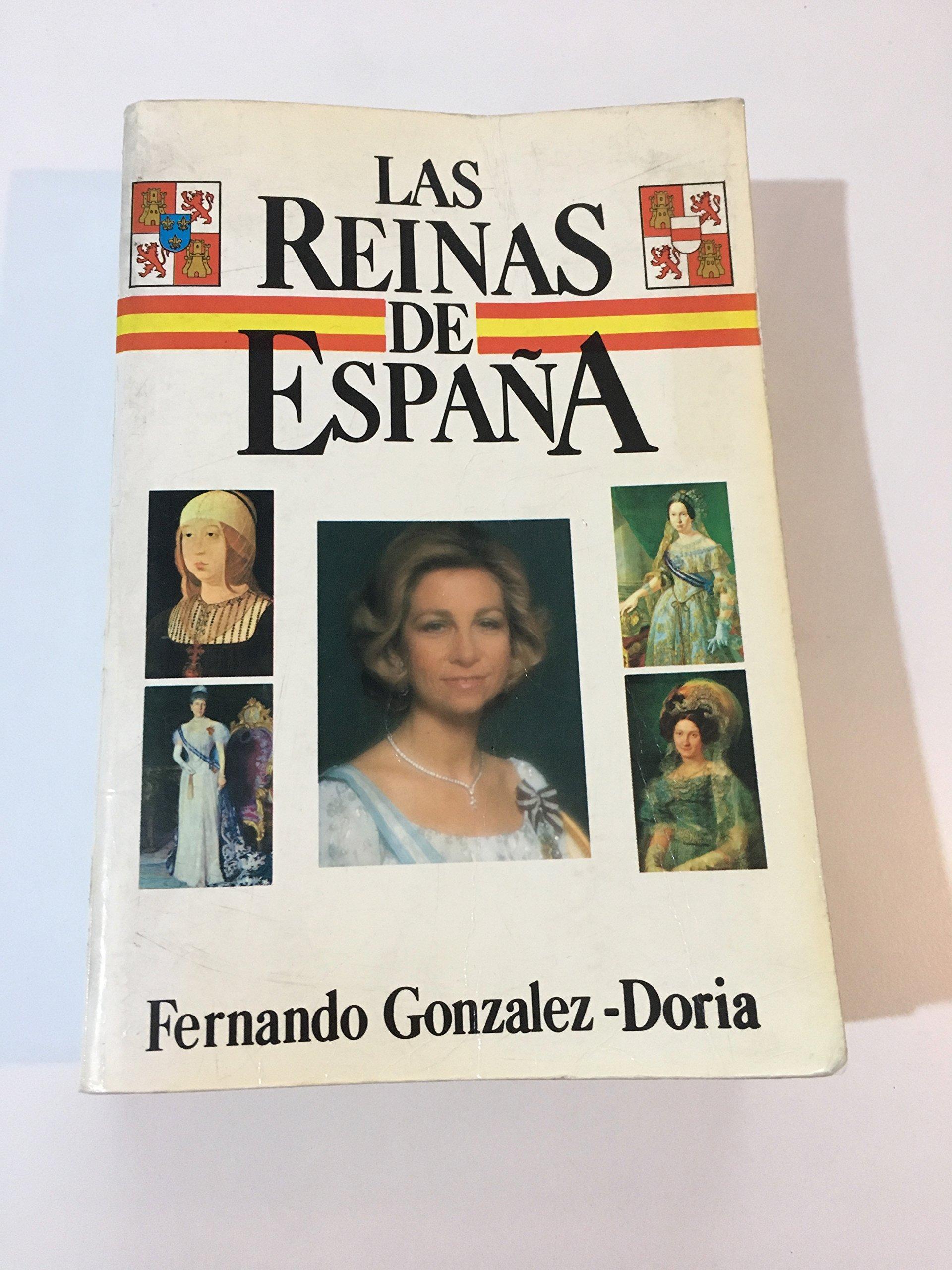 Las reinas de España: Amazon.es: GONZALEZ DORIA, FERNANDO, COMETA ...