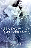 Shadows of Deliverance (The Shadows Trilogy Book 3)