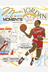 Michael Jordan's Greatest Moments: An Inspirational Coloring Book Biography for Adults and Kids (Retro Jordan) (Volume 2) Paperback