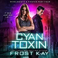 Cyan Toxin: Mixologists and Pirates, Book 4