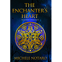 The Enchanter's Heart: The Ellwood Chronicles IV (English Edition)