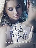 Take the Fall: A Take the Fall Novel