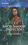 Bayou Shadow Protector (Bayou Magic Book 2)