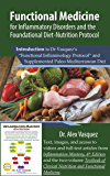 "Functional Medicine for Inflammatory Disorders and the Foundational Diet-Nutrition Protocol: Introduction to Dr Vasquez's ""Functional Inflammology Protocol"" and Supplemented Paleo-Mediterranean Diet"