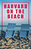 Harvard on the Beach: The Complete 71 Volumes of Harvard Classics (The Five Foot Shelf & The Shelf of Fiction): The Infamous Anthology of the Greatest Works of World Literature