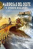 Mariposas del oeste y otros relatos (Nova fantástica nº 2)