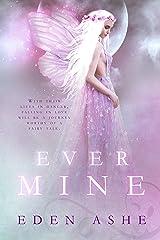 Ever Mine: A Fairy Tale Romance Kindle Edition