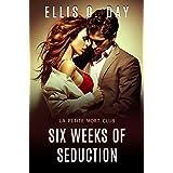Six Weeks of Seduction: A steamy, contemporary romance (La Petite Mort Club Book 3)