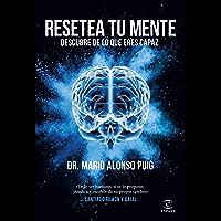 Resetea tu mente. Descubre de lo que eres capaz (Spanish Edition)