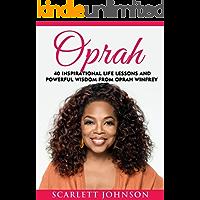 Oprah: 40 Inspirational Life Lessons And Powerful Wisdom From Oprah Winfrey (Oprah Book Club, Inspirational Motivation, Happiness, Oprah Winfrey Book Club)