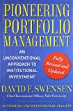 Pioneering Portfolio Management: An Unconventional Approach to Institutional Investment