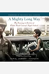 A Mighty Long Way: My Journey to Justice at Little Rock Central High School Audible Audiobook