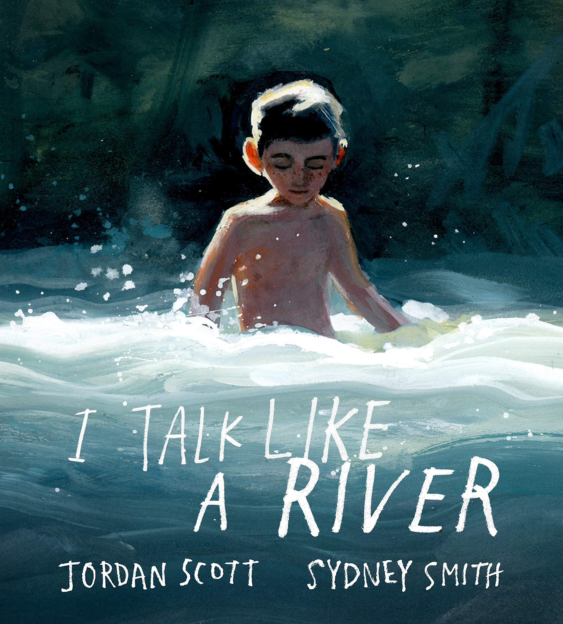 I Talk Like a River: Scott, Jordan, Smith, Sydney: 9780823445592:  Amazon.com: Books