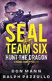 SEAL Team Six: Hunt the Dragon (A Thomas Crocker Thriller Book 6)