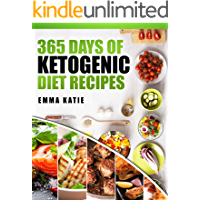 365 Days of Ketogenic Diet Recipes: A Ketogenic Diet Cookbook with Over 365 Healthy Keto Recipes Book For Beginners Kitchen Cooking, Low Carb Meals and Cleanse Weight Loss Diet Plan