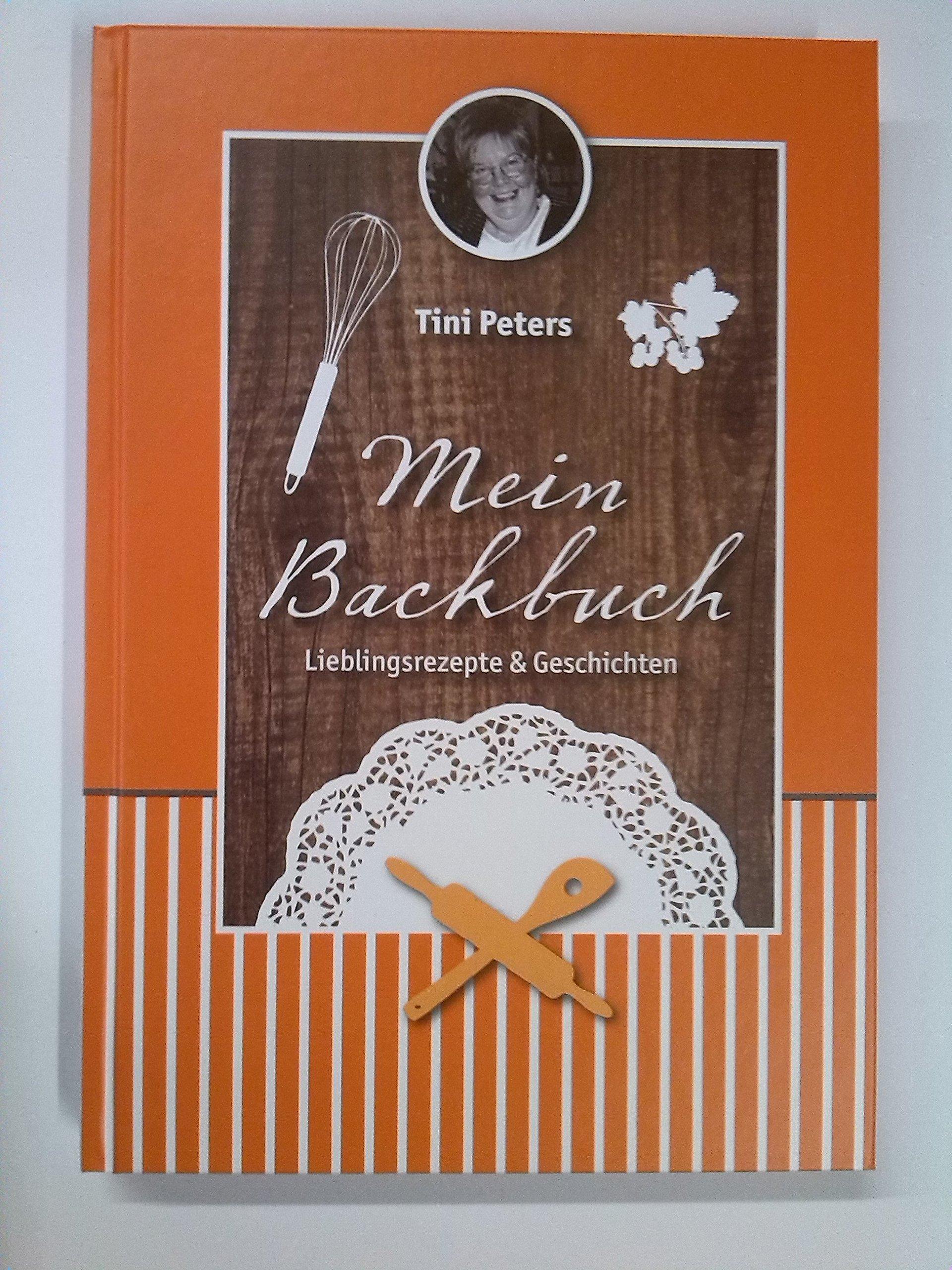 Mein Backbuch: Lieblingsrezepte & Geschichten