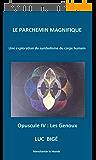 Le Parchemin Magnifique: Opuscule IV : Les Genoux