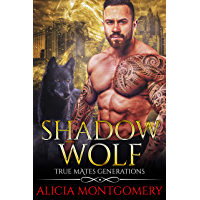 Shadow Wolf: True Mates Generations Book 7 (English Edition)