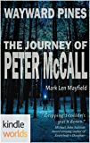 Wayward Pines: The Journey of Peter McCall (Kindle Worlds Novella) (Wayward Pines: The Journey Series Book 1)