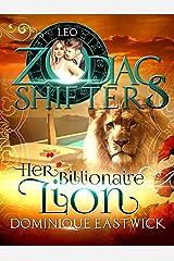 Her Billionaire Lion: A Zodiac Shifters Paranormal Romance: Leo (Zodiac Sanctuary Book 1)