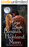 Beneath a Highland Moon (The Highland Moon Series Book 1)