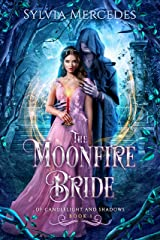 The Moonfire Bride (Of Candlelight and Shadows Book 1) Kindle Edition