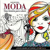 Moda – Uma história para colorir: Livro de colorir antiestresse