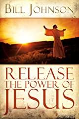 Release the Power of Jesus Kindle Edition