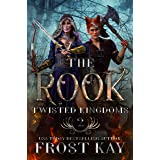 The Rook (The Twisted Kingdoms Book 2)