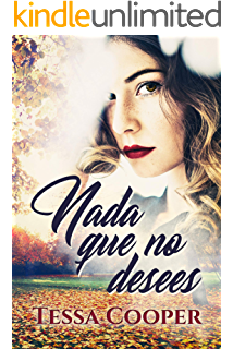 Nada que no desees (Spanish Edition)