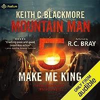 Make Me King: Mountain Man, Book 5