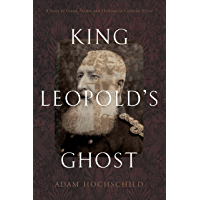 King Leopold's Ghost: A Story of Greed, Terror, and Heroism in Colonial Africa (English Edition)
