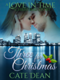 Three for Christmas - A Love in Time Christmas Story