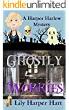 Ghostly Worries (A Harper Harlow Mystery Book 4)