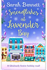 Snowflakes at Lavender Bay: A perfectly uplifting 2018 Christmas read from bestseller Sarah Bennett! (Lavender Bay, Book 3) Kindle Edition