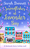 Snowflakes at Lavender Bay: A perfectly uplifting 2018 Christmas read from bestseller Sarah Bennett! (Lavender Bay, Book 3)