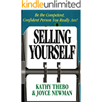 Selling Yourself: Be The Competent Confident Person You Really Are! (English Edition)